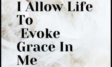Let Life Evoke Grace