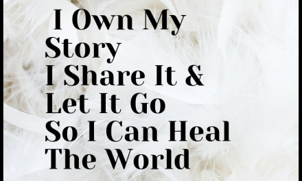 I Own My Story so I Can Heal The World