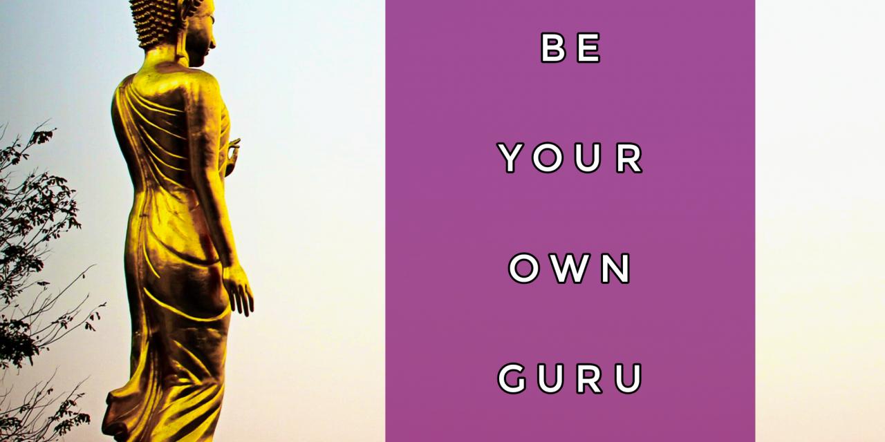 Be Your Own Guru