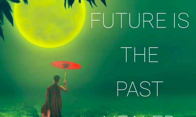 The Future Is The Past Healed