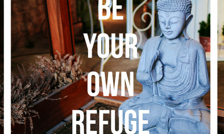 Be Your Own Refuge